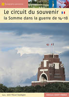 A tour of remembrance, the Somme in the First world war
