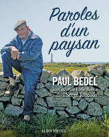 Paroles d'un paysan, Le monde selon Paul Bedel
