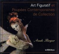 Art figuratif et poupées contemporaines de collection