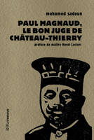 Paul Magnaud : le bon juge de Chateau-Thierry