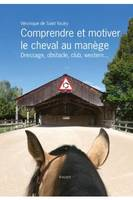 Motiver le cheval au manège / dressage, obstacle, club, western