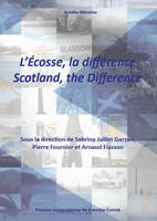 L'Ecosse : la différence / Scotland: the Difference