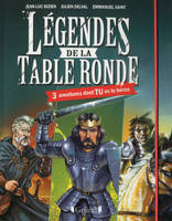 LEGENDES DE LA TABLE RONDE - 3 AVENTURES DONT TU ES LE HEROS