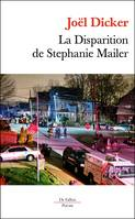 La disparition de Stephanie Mailer / roman