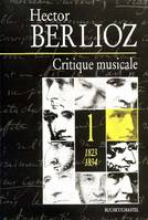 Critique musicale., Volume I, 1823-1834, Critique musicale, 1823-1863