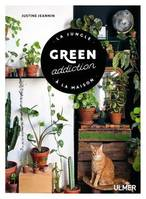 Green addiction / la jungle à la maison