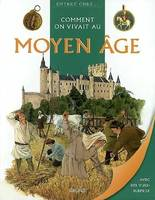 COMMENT ON VIVAIT AU MOYEN AGE