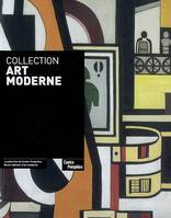 COLLECTION ART MODERNE, la collection du Centre Pompidou, Musée national d'art moderne