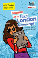 Jeanne et le Fake London Manuscript - collection Tip Tongue - A1 introductif- dès 8 ans