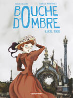 2, Bouche d'ombre - Tome 2 - Lucie 1900
