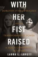 With Her Fist Raised, Dorothy Pitman Hughes and the Transformative Power of Black Community
