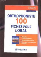 Orthophoniste, 100 fiches pour l'oral / concours orthophoniste