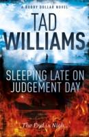 SLEEPING LATE ON JUDGEMENT DAY (VOL. 3/BOBBY DOLLAR TRILOGY)