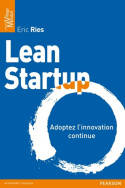 Lean Startup, Adoptez l'innovation continue