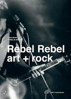Rebel, rebel / art + rock, Exposition, Grand-Hornu, MAC's, du 23 octobre 2016 au 22 janvier 2017