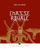 CHASSE ROYALE III - ROIS DU MONDE, DEUXIEME BRANCHE - Jean-Philippe JAWORSKI