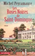 Les Roses noires de Saint-Domingue, roman