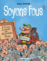 Soyons fous - Tome 01