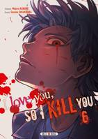 I love you so I kill you T06