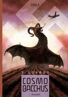 CosmoBacchus, Tome 3 : Soradt