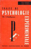 Traité de Psychologie experimentale. VII. L'intelligence