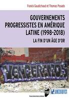 GOUVERNEMENTS PROGRESSISTES EN AMERIQUE LATINE (1998-2018) - LA FIN D'UN AGE D'OR