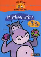 THE SCHOOL OF THE LITTLE ONES MATHEMATICS 4-5 YEAR-OLDS CAHIER D'ACTIVITES EN ANGLAIS