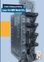 A Guide to Making & Painting Laser Cut MDF Model Kits