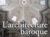 L'architecture au temps du baroque / 1600-1750, 1600-1750