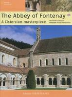 The abbey of Fontenay, a Cistercian masterpiece