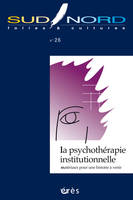 SUD/NORD 26 - LA PSYCHOTHERAPIE INSTITUTIONNELLE