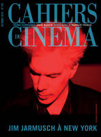 CAHIERS DU CINEMA N 726 JIM JARMUSCH A NEW YORK OCTOBRE 2016