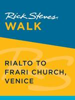 Rick Steves Walk: Rialto to Frari Church, Venice