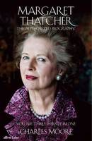 MARGARET THATCHER, THE AUTHORIZED BIOGRAPHY VOL. 3