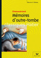 O&T - Chateaubriand, Mémoires d'outre-tombe, [extraits]