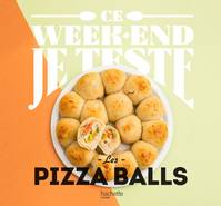 Pizzas Balls, Ce week-end je teste