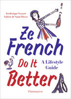 Ze French Do It Better, A Lifestyle Guide
