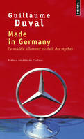 Made in Germany / le modèle allemand au-delà des mythes