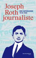 Joseph Roth, journaliste, Une anthologie (1919-1926)