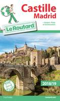 Guide du Routard Castille Madrid 2018/19, + Aragon, Rioja et Estrémadure