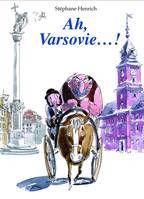 Ah, Varsovie ...!