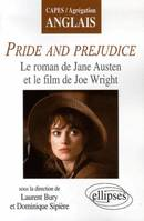Pride and Prejudice, Le roman de Jane Austen et le film de Joe Wright, le roman de Jane Austen et le film de Joe Wright