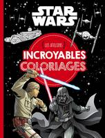 STAR WARS - Les ateliers disney - Incroyables coloriages, Incroyables coloriages