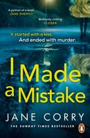 I Made a Mistake, The twist-filled, addictive new thriller from the Sunday Times bestsel