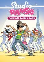 Studio Danse - Poche - tome 03, Flash mob dance à Paris
