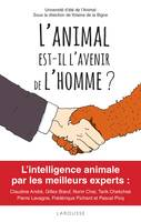 L'animal est-il l'avenir de l'homme ?, L'intelligence animale par les plus grands experts....