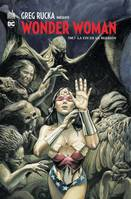 DC SIGNATURES - GREG RUCKA PRESENTE WONDER WOMAN TOME 3