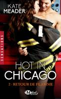 Hot in Chicago, T2 : Retour de flamme