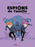 Espions de famille, Tome 06, Pater Monster