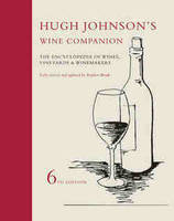 Hugh Johnson's Wine Companion, The encyclopedia of wines, vineyards & winemakers (6th Edition)
